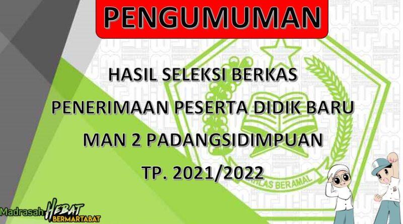 PENGUMUMAN HASIL SELEKSI BERKAS | PPDB MAN 2 PADANGSIDIMPUAN TP. 2021/2022